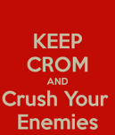 keep-crom-and-crush-your-enemies-1[1]